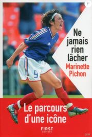 marinette pichon autobiographie biographie livre football féminin de la meilleure joueuse française de football de l'histoire le coup du scorpion lecoupduscorpion coupduscorpion footba