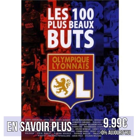 DVD 100 plus beaux buts olympique lyonnais ol lyon idées cadeaux pour supporters football le coup du scorpion coupduscorpion.jpg