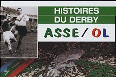 livre derby olympique lyonnais as saint etienne rivalité derby championnat de france de football culture.jpg