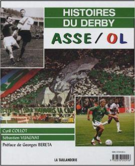 livre derby olympique lyonnais as saint etienne rivalité derby championnat de france de football culture