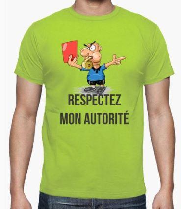 respectez mon autorité t shirt drôle coup du scorpion pour arbitres du district.JPG