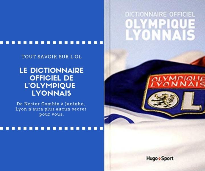 dictionnaire officiel olympique lyonnais pour tout savoir sur l'ol olympique lyonnais club de football
